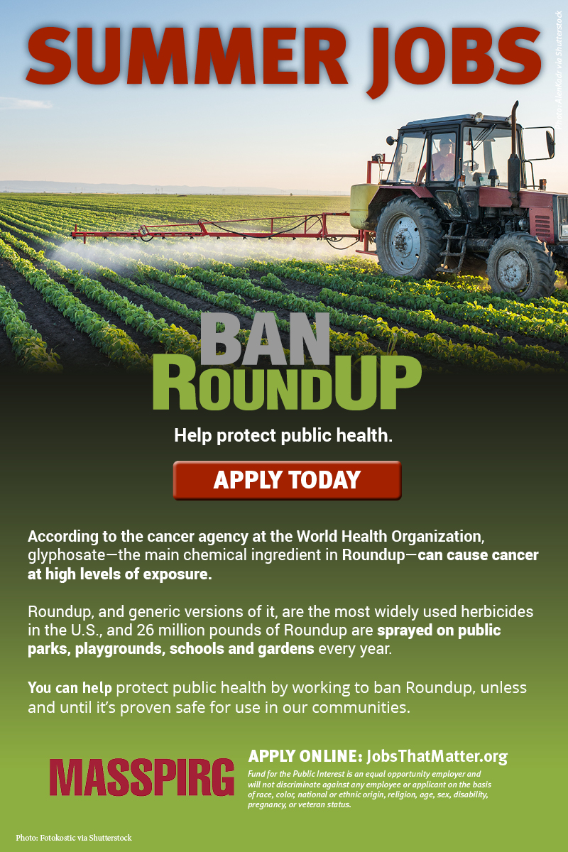 Summer jobs to ban Roundup. APPLY TODAY.