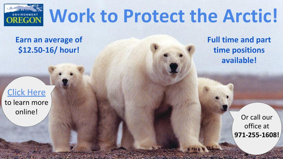 Work With Environment Oregon to Save the Arctic